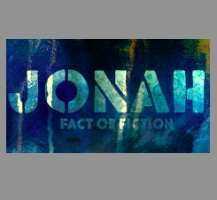 jonah and the whale is the bible fact or fiction