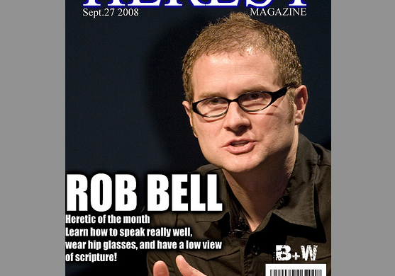 rob bell heresy magazine bible