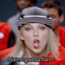 haters gonna hate taylor swift