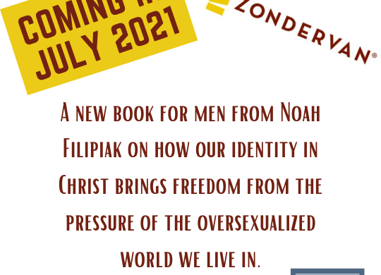 beyond the battle, noah filipiak, zondervan, book, author, writing, sexual purity, identity in christ, marriage, singleness, men's